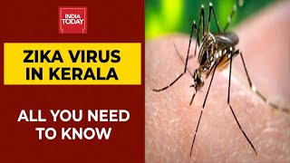 Zika Virus Infections Detected In Kerala: Here's All You Need To Know | India Today
