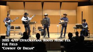 """Cowboy of Dream"" FoxField-13th.OKAYAMA Roots Music Fes."