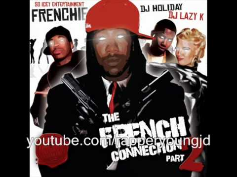 Frenchie - Dammit I'm The Shit (Feat. G Baby) (The French Connection 2)