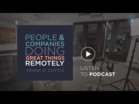 PODCAST: People & Companies Doing Great Things Remotely