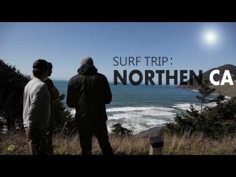 Surf Trip: Northern CA.