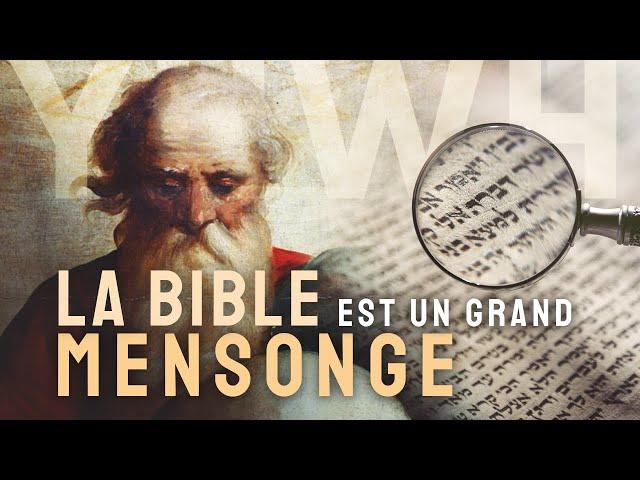 LA BIBLE est un grand MENSONGE