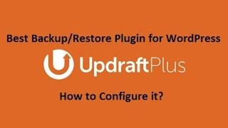 Best WordPress Backup Restore Plugin 2017 - UpdraftPlus