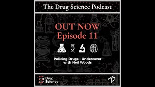 The Drug Science Podcast | Episode 11 | Policing Drugs - Undercover with Neil Woods