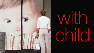 With Child (Official Trailer)