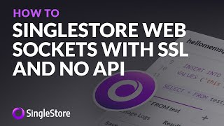 SingleStore #WebSockets with #SSL - #serverless browser app to database with no API
