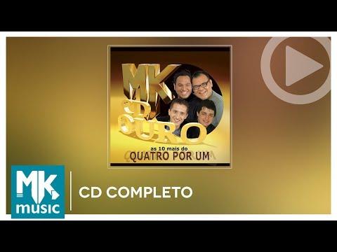 Quatro Por Um - As 10 Mais - Coleção MK CD Ouro (CD COMPLETO)