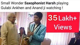 Gulabi Aankhe jo teri dekhi... HARSH BHAVSAR playing Saxophone instrumental with Anandji sir thumbnail