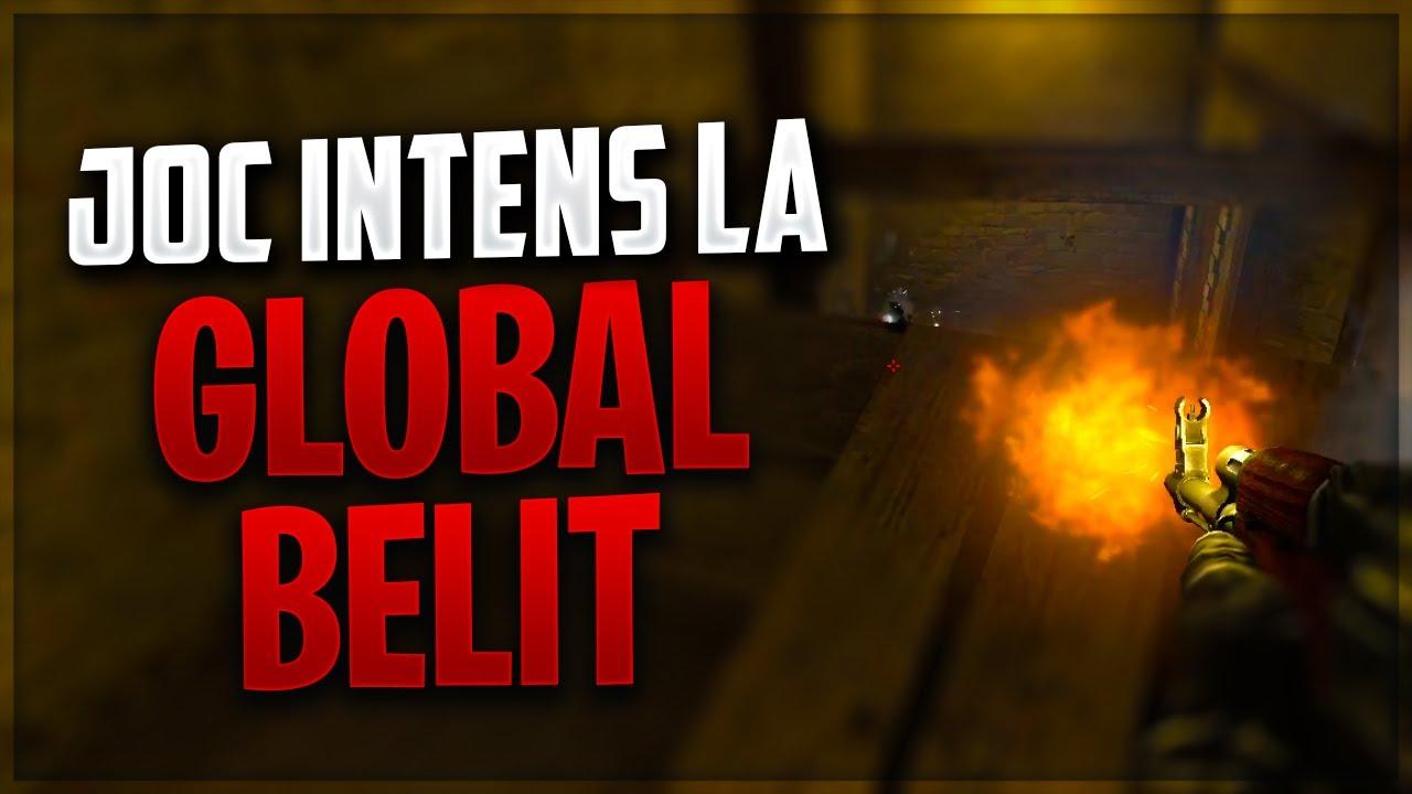 NE JUCAM LA GLOBAL BELIT!! IUBESC CS:GO-UL!!