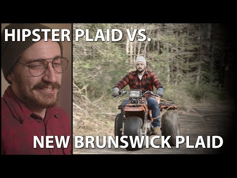 Hipster plaid VS. New Brunswick plaid
