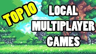TOP 10 LOCAL MULTIPLAYER GAMES 2015