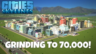 Cities Skylines Gameplay - Grinding to 70,000 Population - EP 14