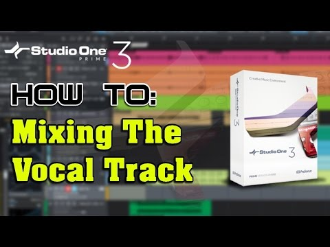 How to: Mixing The Vocals with Studio One Prime - Part 4