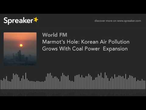 Marmot's Hole: Korean Air Pollution Grows With Coal Power  Expansion