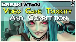 Breakdown: Toxicity And Competition in Video Games