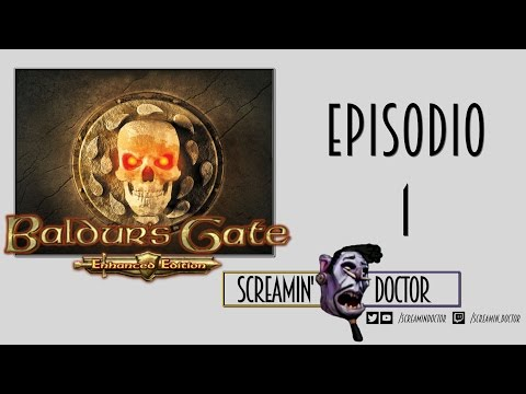Baldur's Gate Enhanced Edition - Episodio 1 ➫ Let's Play! ☞ Comentarios en Español ☜