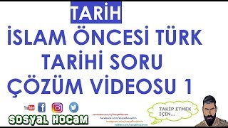2018 Tarih İslam Öncesi Türk Tarihi Soru Çözümü Sosyal Hocam