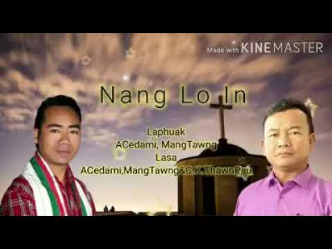 Download NANG LO IN ||Acedami.Mang Tawng &Thawn Pau