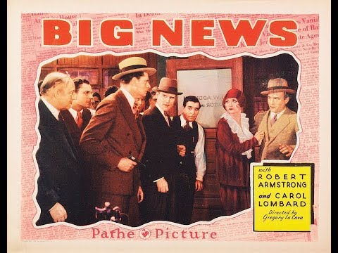 Big News (1929) - FULL Movie - Gregory La Cava, Robert Armstrong, Carole Lombard, Louis Payne