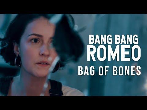 Bang Bang Romeo - Bag of Bones