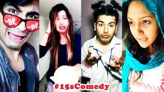 BEST 15s Comedy Musical.ly India Compilation 2018 | NEW #15sComedy Musically Videos