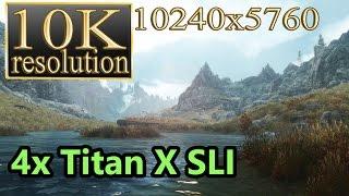Elder Scrolls V: Skyrim 10K gameplay - 4x Titan X SLI Skyrim 10K resolution