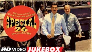 Special 26   Video Jukebox    Akshay Kumar, Manoj Bajpayee   T-Series