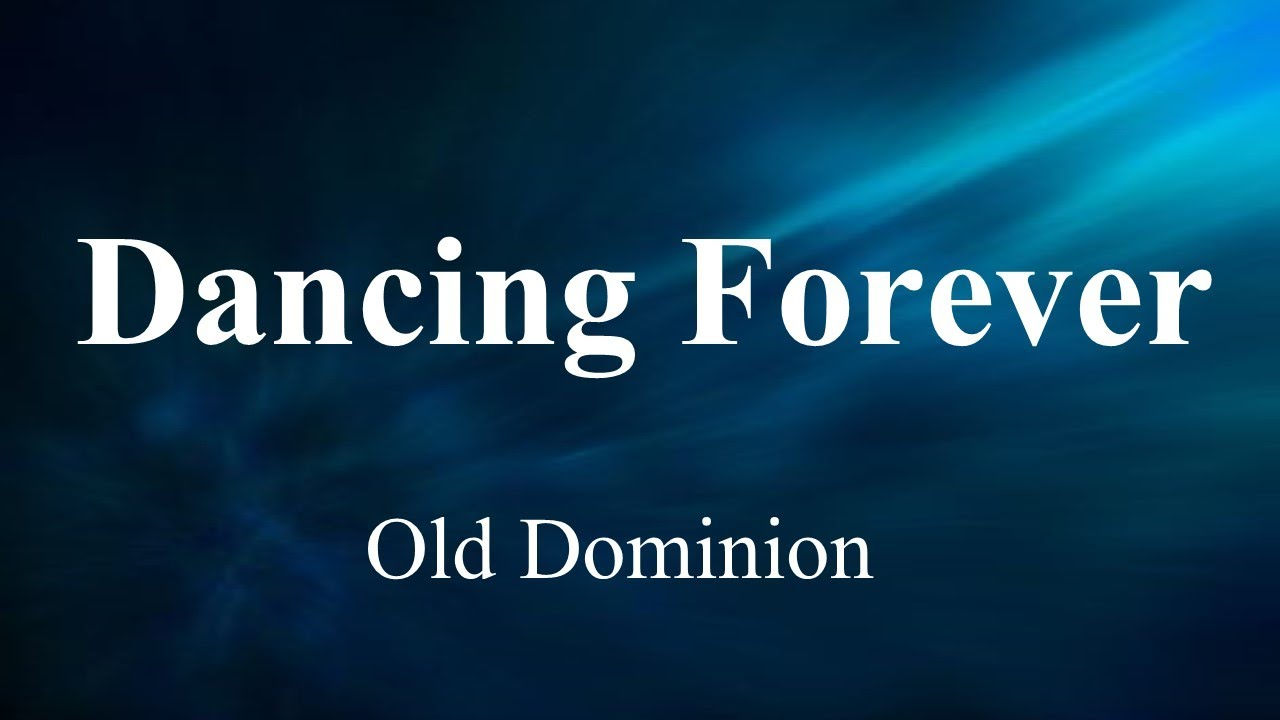 Old Dominion - Dancing Forever (Lyrics) New song2020