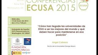 Ciclo de Conferencias ECUSA 2015: Angel Cabrera, Rector de la Universidad George Mason de Virginia