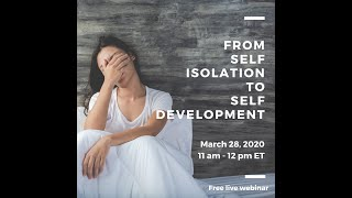 Maja Djikic | Webinar (Part 3/5) | From self-isolation to self-development