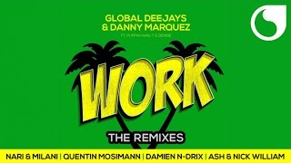 Global Deejays & Danny Marquez Ft. Puppah Nas-T & Denise - Work (Damien N-Rix Remix)