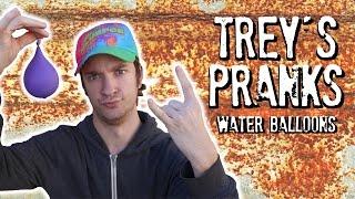 Trey's Pranks || Water Balloons