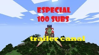 especial 100 subs +trailer del canal mine33lol