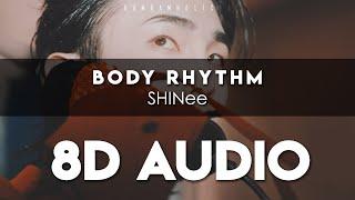 SHINee - Body Rhythm 8D AUDIO [USE HEADPHONES] + Romanized Lyrics