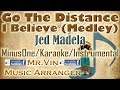 Download Go The Distance / I Believe Medley - Jed Madela - MinusOne/Karaoke/Instrumental HQ MP3 song and Music Video