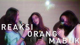 Reaksi Orang Mabuk (Types of Drunk People)