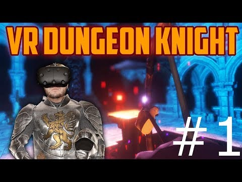 VR Dungeon Knight #1 - Intro/Tutorial and meeting a stranger    [Oculus Rift+Touch]