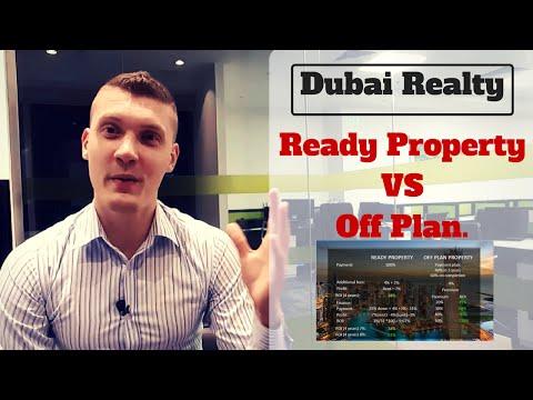 Dubai Real Estate: Ready Property Vs Off Plan