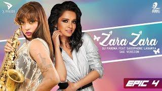 Zara Zara (Sax Version) | DJ Paroma Feat. Saxophone Lavanya | EPIC-4