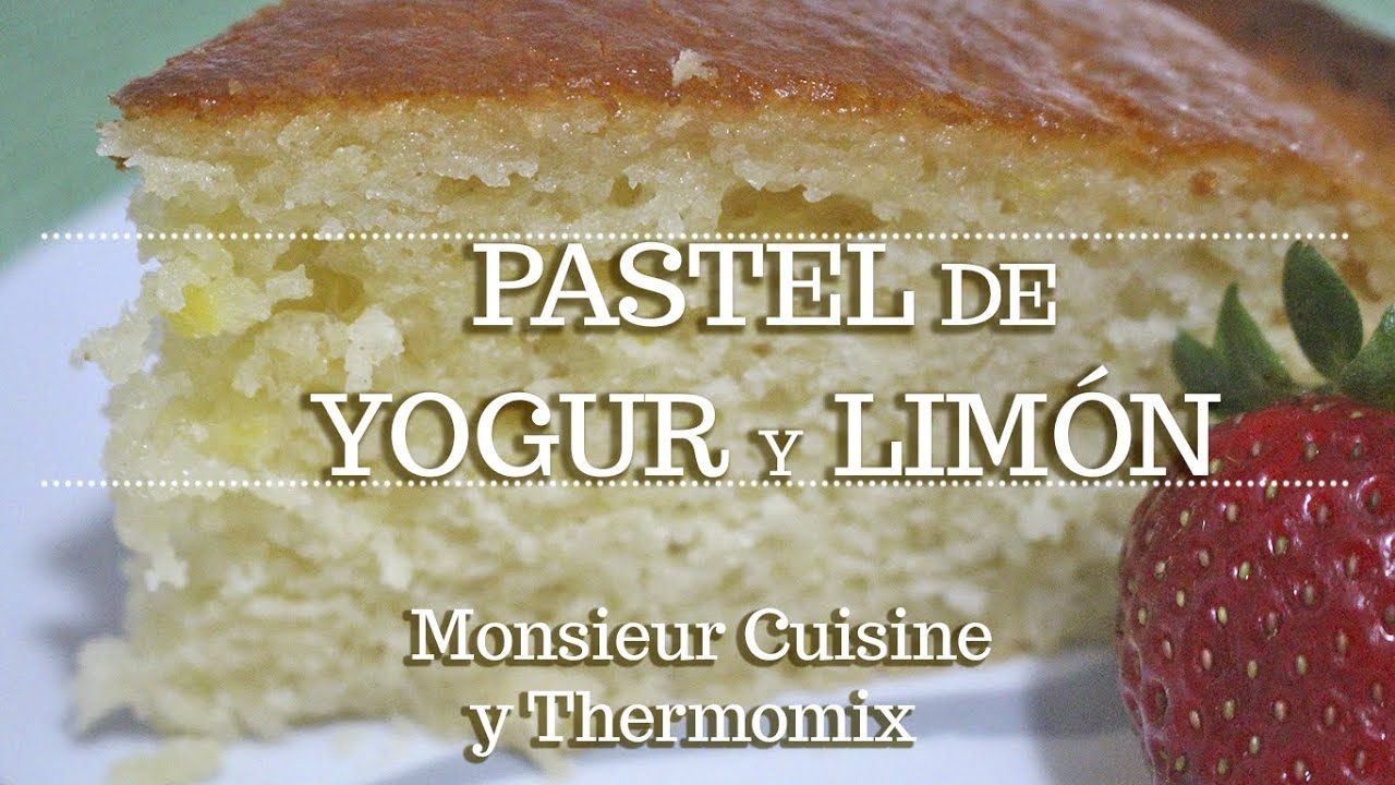 PASTEL DE YOGUR Y LIMÓN en Monsieur Cuisine | Ingredientes entre dientes