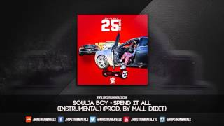 Soulja Boy - Spend It All [Instrumental] (Prod. By Mall Didit) + DL via @Hipstrumentals