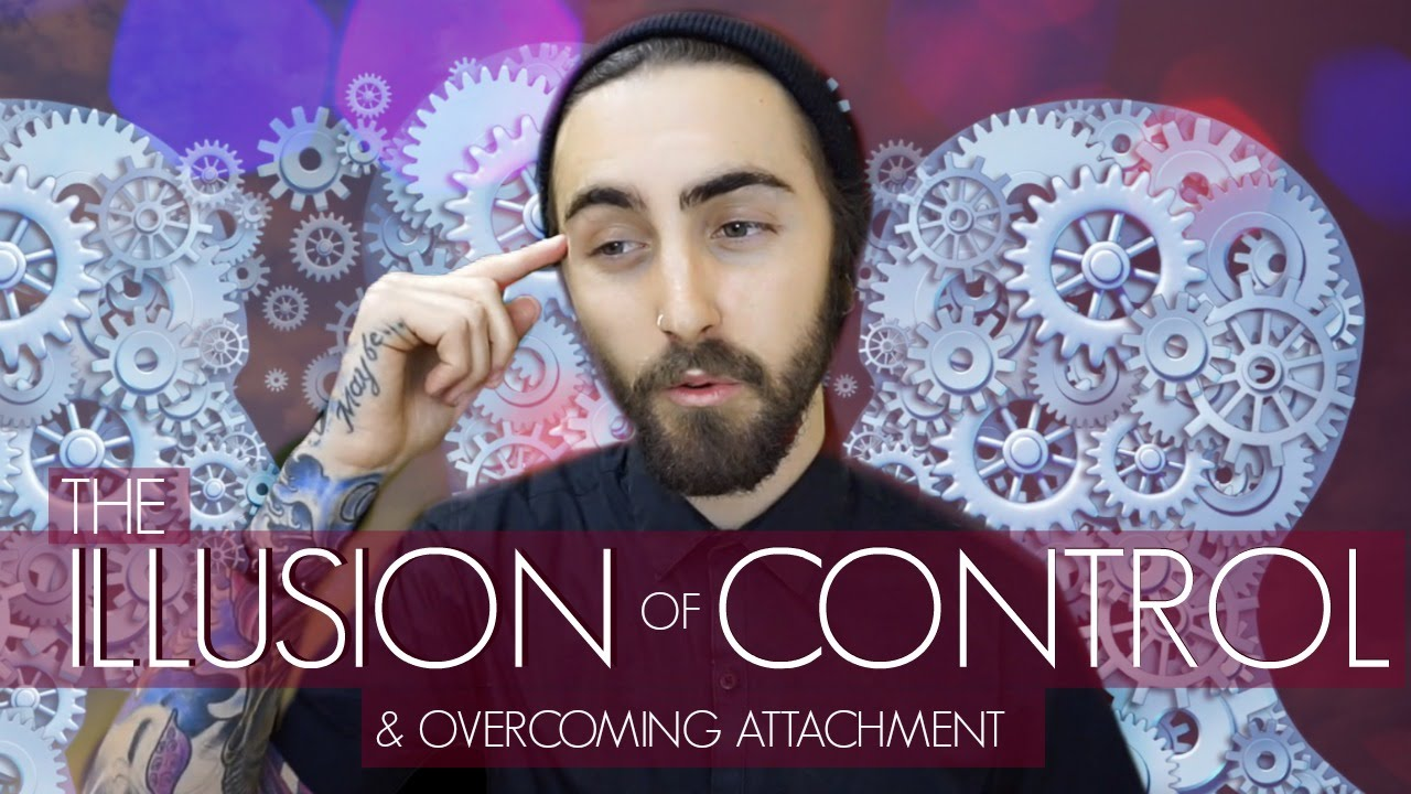 The Illusion of Control! (Understanding Attachment)