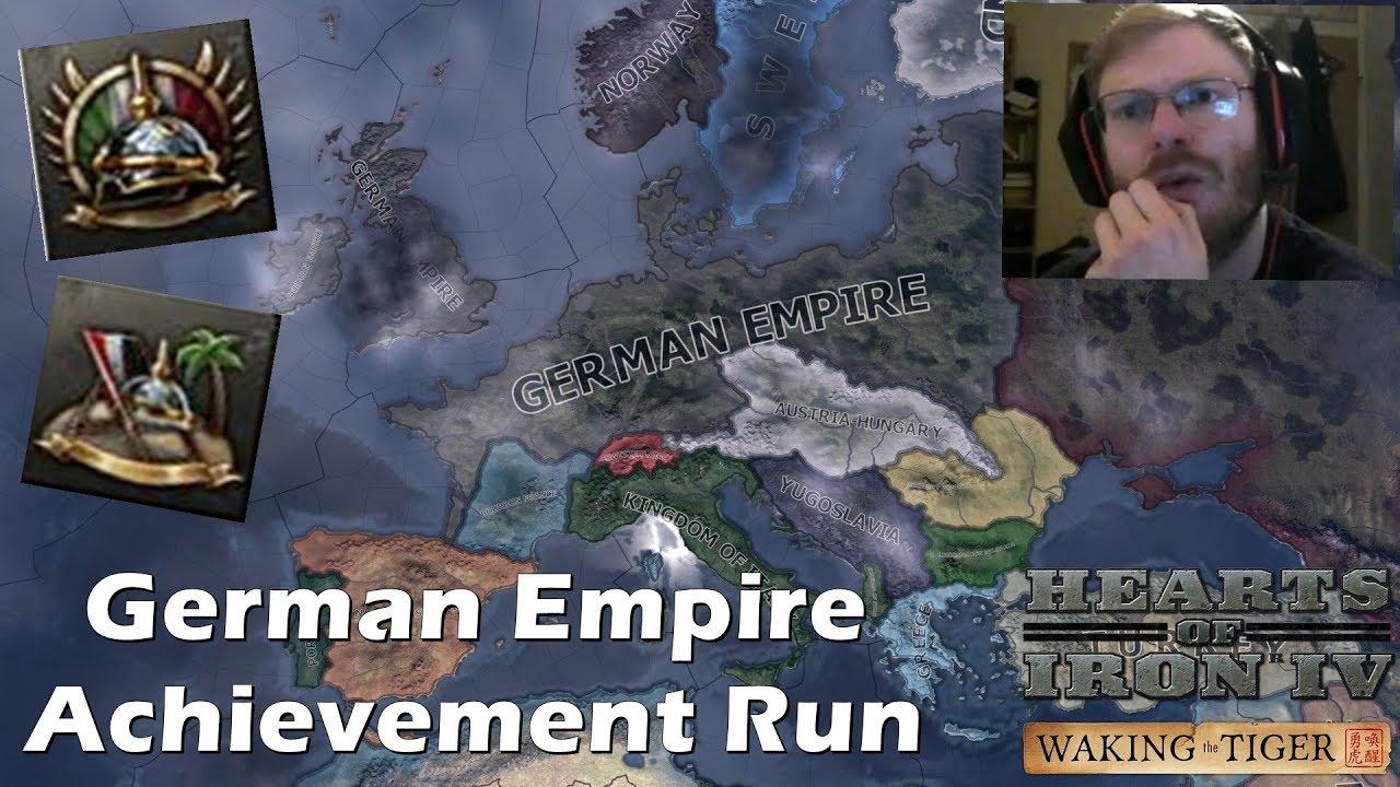 GERMAN EMPIRE ACHIEVEMENT RUN! BEST HOI4 PLAYER DOES IT AGAIN! - HOI4  Waking the Tiger