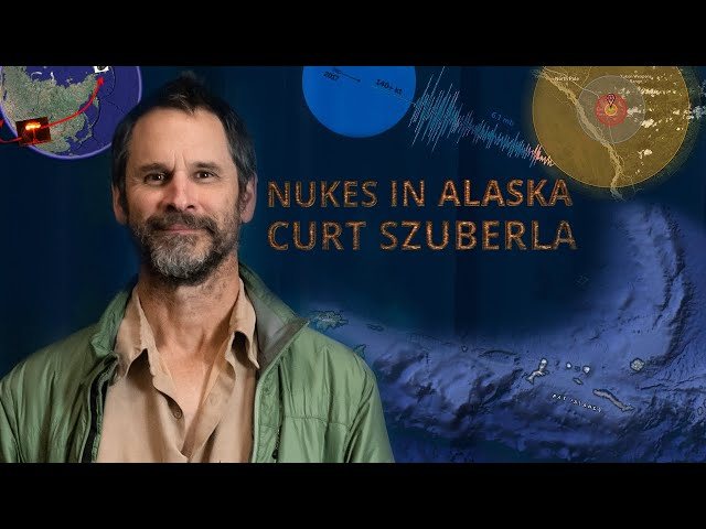 Nukes in Alaska: Then and now - Curt Szuberla - Science for Alaska Lecture