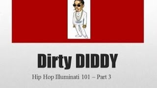 Hip Hop Illuminati 101 - Part 3- DIRTY DIDDY.wmv