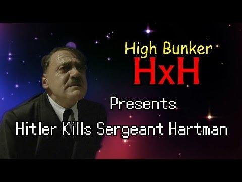 Hitler Kills Sergeant Hartman