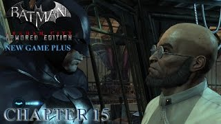 Batman: Arkham City ARMORED EDITION (New Game Plus) - Chapter 16: Strange turn of Events (1080p)