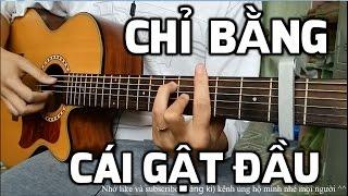 [Guitar hướng dẫn] Chỉ bằng cái gật đầu - Yan Nguyễn