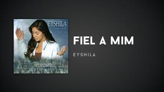 Eyshila - Fiel a mim