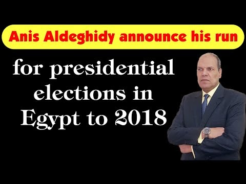 Anis Aldeghidy announce his run for presidential elections in Egypt to 2018